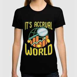 It's Accrual World Awesome Accounting Pun T-shirt