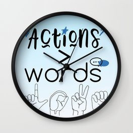 Actions Speak Louder Than Words Wall Clock