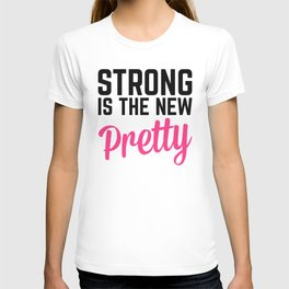 Strong Is the New Pretty Gym Quote T-shirt