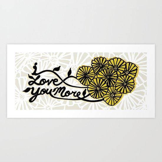 I Love You More Art Print