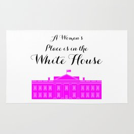 A Women's Place is in the White House Rug