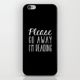 Please Go Away, I'm Reading (Polite Version) - Inverted iPhone Skin