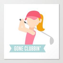Gone Clubbin Clubbing Party Golf Club Pun Canvas Print
