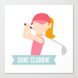 Gone Clubbin Clubbing Party Golf Club Pun Canvas Print