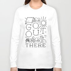 GO OUT THERE (BW) Long Sleeve T-shirt