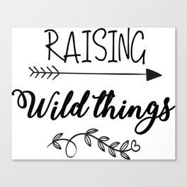 Raising Wild Things Canvas Print
