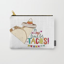 Always Time for Tacos, Taco Love! Carry-All Pouch