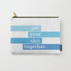 Get Your Shit Together Carry-All Pouch