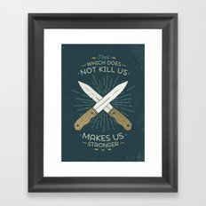 That which does not kill us makes us stronger Framed Art Print