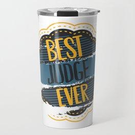 Best Judge Ever Travel Mug