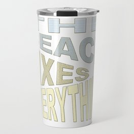 The Beach Fixes Everything Vacation Vibes Text Travel Mug