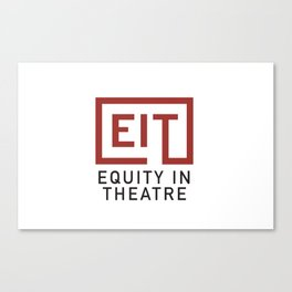 Equity in Theatre Canvas Print