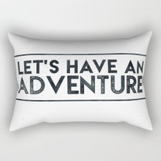 Let's Have an Adventure Quote Rectangular Pillow