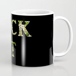 Fck It Coffee Mug