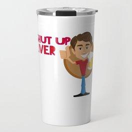 Alcohol Funny Quote Drunk AF Awesome Drunk Shut up Liver Youre fine Shirt design Travel Mug