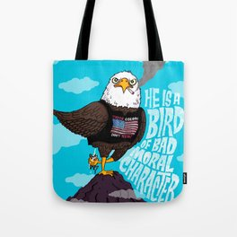 He is a Bird of Mad Moral Character Tote Bag