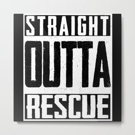 Straight Outta Rescue Dog Lover Athletic Humor Metal Print