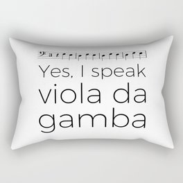 I speak viola da gamba Rectangular Pillow