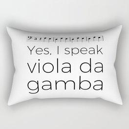I speak viola da gamba Rectangular Pillow