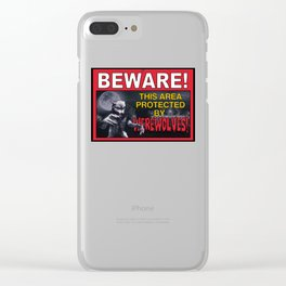 Beware! This Area Is Protected by Werewolves! Clear iPhone Case