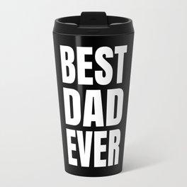 BEST DAD EVER (Black & White) Travel Mug