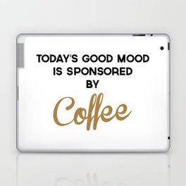 Today's Good Mood Funny Quote Laptop & iPad Skin