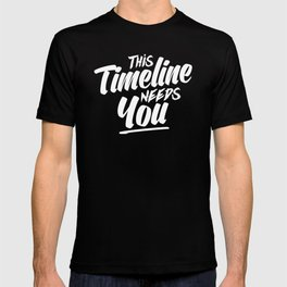 This Timeline Needs You T-shirt