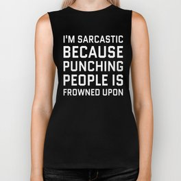 I'M SARCASTIC BECAUSE PUNCHING PEOPLE IS FROWNED UPON (Black & White) Biker Tank