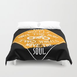 4 wheels move the body - 2 wheels move the soul Duvet Cover