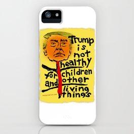 Trump Is Not Healthy... iPhone Case