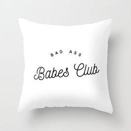BAD ASS BABES CLUB W&B Throw Pillow