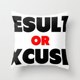 Results or Excuses | Black & Red Style Style Throw Pillow