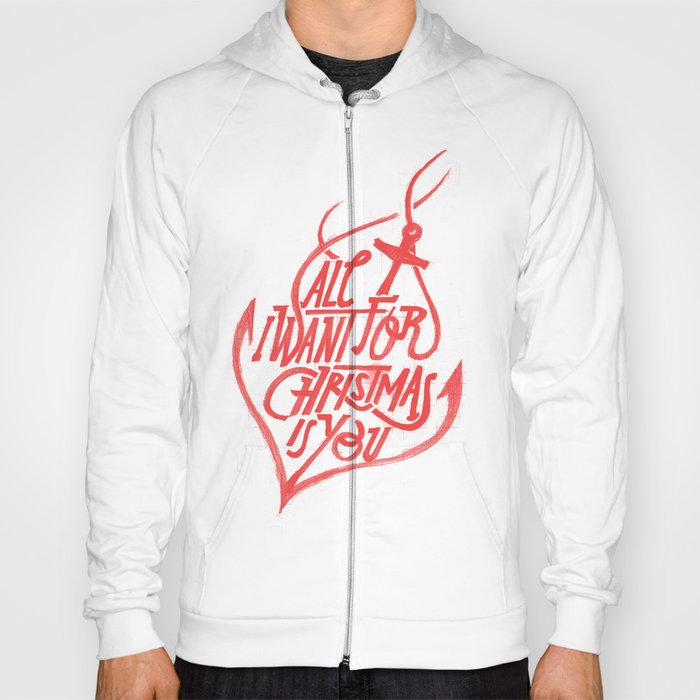 All I want for Christmas is you! Hoody