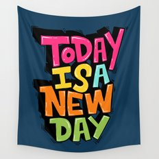 today is a new day Wall Tapestry