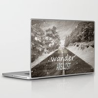 not all who wander are lost Laptop & iPad Skins featuring Not all who wander are lost. Mountains by Guido Montañés