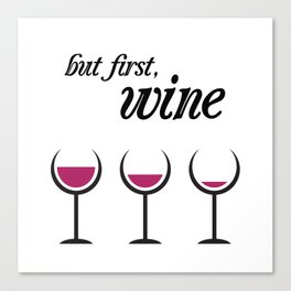 First, Red Wine Canvas Print