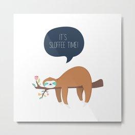 It's Sloffee Time! Metal Print