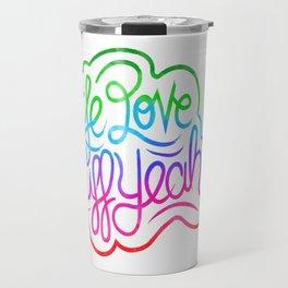 Life Love Stuff Yeah (Color) Travel Mug