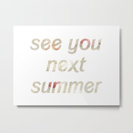 see you next summer floral Metal Print