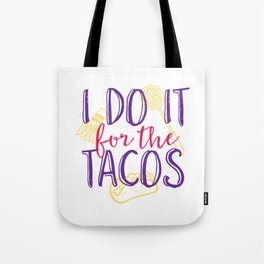 I Do It For The Tacos Tote Bag