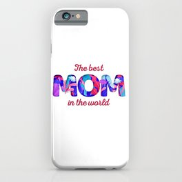The Best Mom in the World iPhone Case