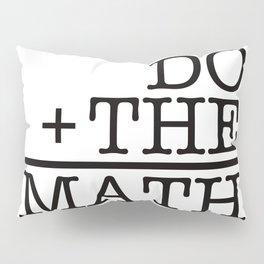 Do The Math Pillow Sham