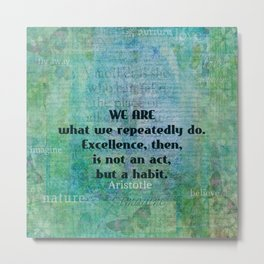 Aristotle EXCELLENCE quote Metal Print