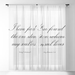 I have found  the one whom  my soul loves   Sheer Curtain
