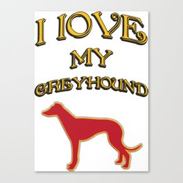 I LOVE MY DOG Canvas Print