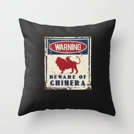Beware Of Chimera Throw Pillow