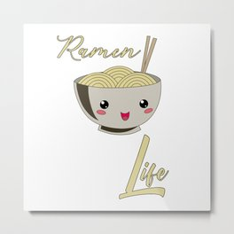Ramen Life Japanese Noodles Metal Print
