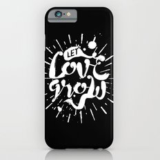 Let Love Grow Slim Case iPhone 6s