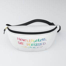 Nevertheless, She Persisted Rainbow Watercolor Typography Fanny Pack