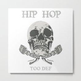 Hip Hop Too Def Metal Print